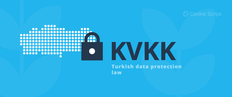 Turkish Personal Data Protection Law: KVKK