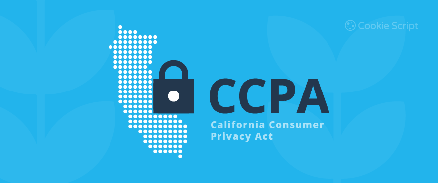 What You Need to Know About CCPA, California's New Privacy Law